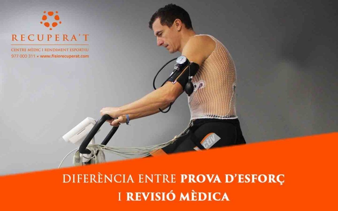 Quina diferència hi ha entre una revisió mèdica i una prova d'esforç?